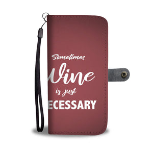 Sometimes Wine Custom wallet phone case