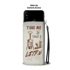 Take Me To Your Litre Wallet Phone Case - Beelat Sydney