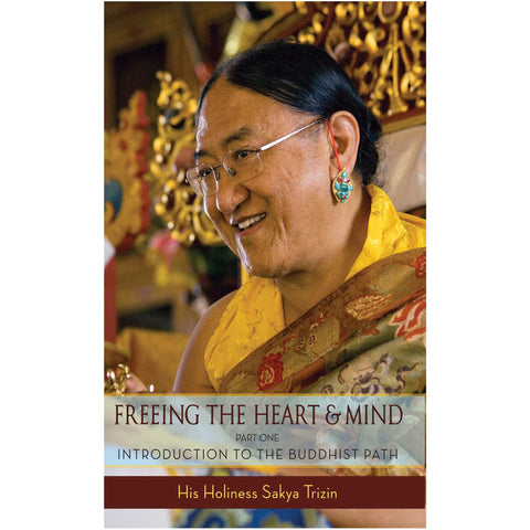 Freeing Heart and Mind: Introduction to the Buddhist Path