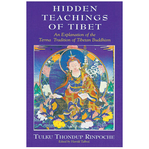 The Hidden Teachings of Tibet: An Explanation of the Terma Tradition of Tibet