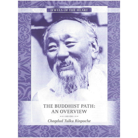 Jewels of the Heart - The Buddhist Path: An Overview