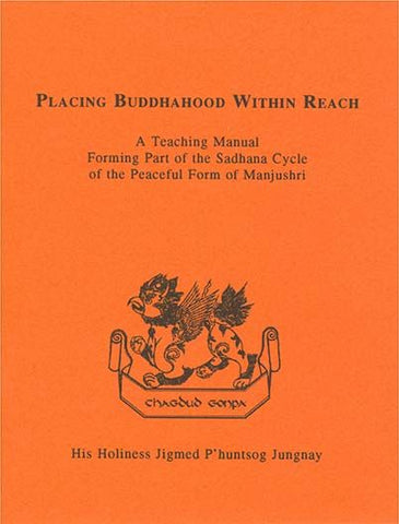 Placing Buddhahood Within Reach