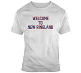 Welcome To New Ringland New England Football Fan T Shirt