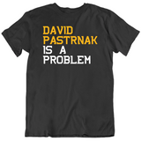 David Pastrnak Is A Problem Boston Hockey Fan T Shirt