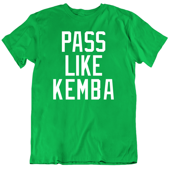 Kemba Walker Pass Like Kemba Boston Basketball Fan T Shirt