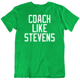 Brad Stevens Coach Like Stevens Boston Basketball Fan T Shirt