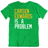 Carsen Edwards Is A Problem Boston Basketball Fan T Shirt