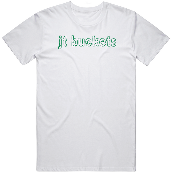 Jayson Tatum JT Buckets Boston Basketball Fan v2 T Shirt