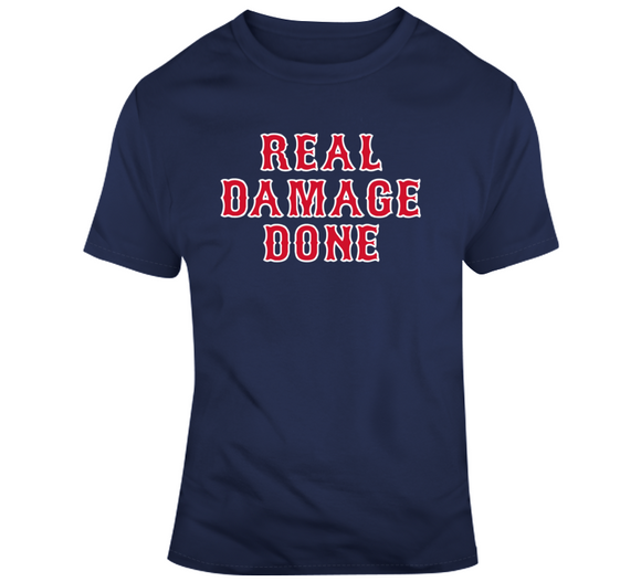 Real Damage Done Boston Baseball Fan T Shirt