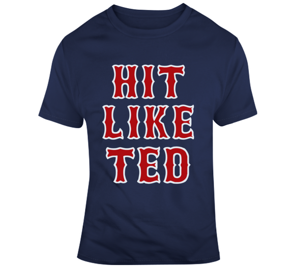 Hit Like Ted Boston Baseball Ted Williams Sports Fan T Shirt