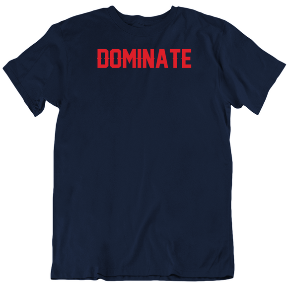 Dominate On 3 New England Fan T Shirt
