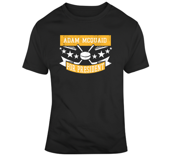 Adam McQuaid For President Boston Hockey Fan T Shirt