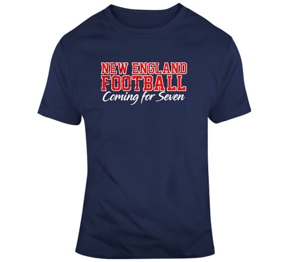 New England Football Coming For Seven Titles Football Fan T Shirt