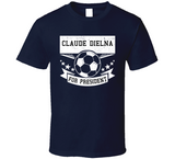 Claude Dielna For President New England Soccer T Shirt