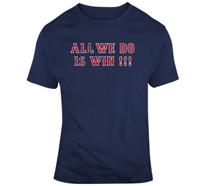 City of Champions All We Do Is Win Boston Baseball Fan T Shirt