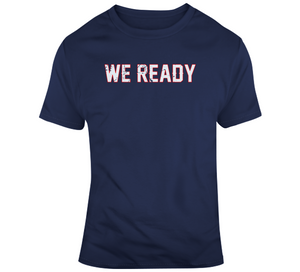 We Ready New England Football Fan Playoff Run T Shirt