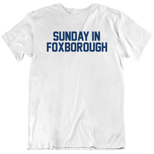 Sunday In Foxborough Game Day New England Football Fan White T Shirt