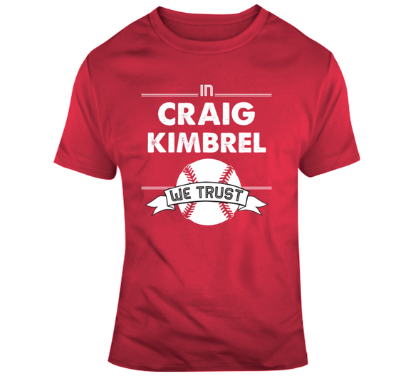 Craig Kimbrel We Trust Boston Baseball Fan T Shirt