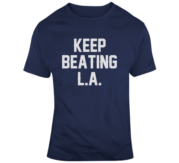 Keep Beating LA New England Football Fan v3 T Shirt