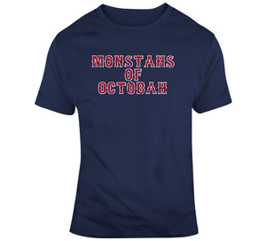 Monstahs of Octobah Champions Boston Baseball Fan T Shirt
