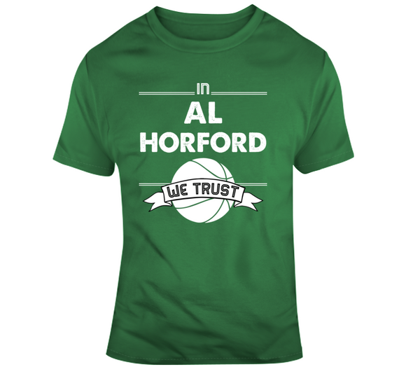 Al Horford We Trust Boston Basketball Fan T Shirt