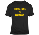 Tuukka Rask vs Everybody Boston Hockey Fan T Shirt