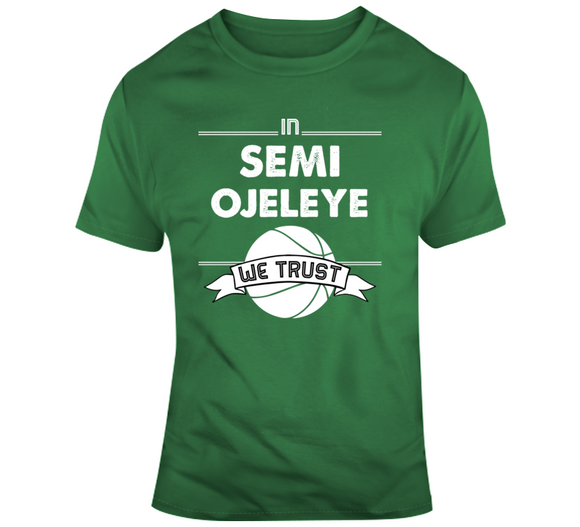 Semi Ojeleye We Trust Boston Basketball Fan T Shirt