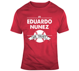 Eduardo Nunez We Trust Boston Baseball Fan T Shirt
