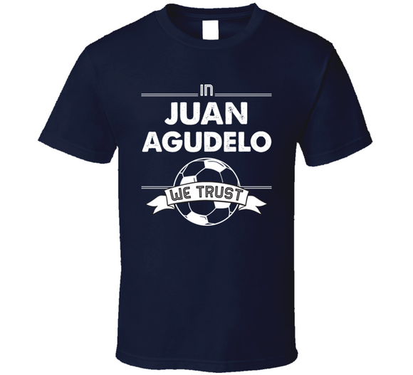 Juan Agudelo We Trust New England Soccer T Shirt