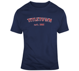 Titletown Est 1901 Champions Boston Baseball Fan T Shirt