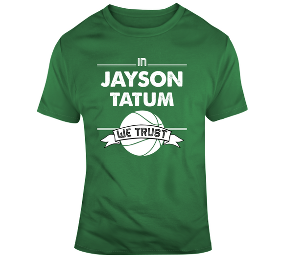 Jayson Tatum We Trust Boston Basketball Fan T Shirt