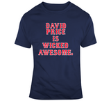 David Price is Wicked Awesome Boston Baseball Fan T Shirt
