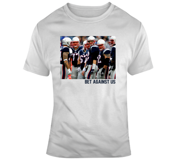 Bet Against Us New England Football Team Fan T Shirt
