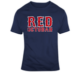 Red Octobah Boston Baseball Fan T Shirt