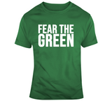 Fear The Green Boston Basketball Fan T Shirt
