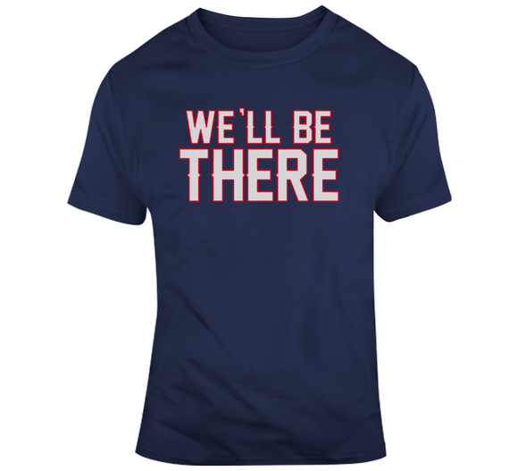 Bill Belichick We Will Be There Football Fan T Shirt