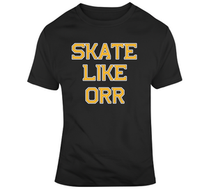 Skate Like Orr Boston Hockey Fan T Shirt