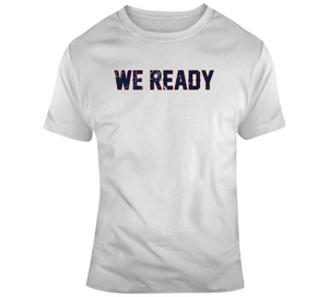 We Ready Playoff Run New England Football Fan T Shirt