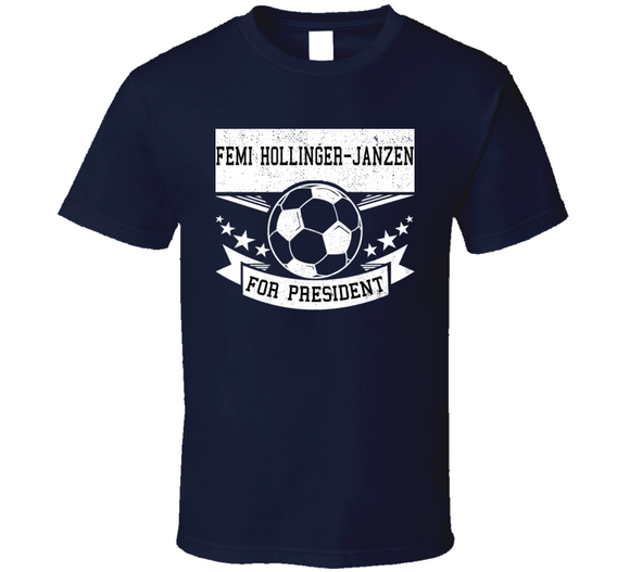 Femi Hollinger Janzen For President New England Soccer T Shirt