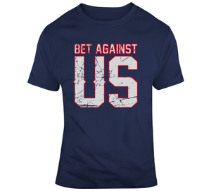 Bet Against Us New England Football Fan T Shirt