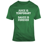 Juice Is Temporary Sauce Is Forever Kyrie Irving Boston Basketball Fan T Shirt