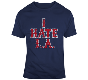 I Hate LA Boston Baseball Fan Distressed T Shirt