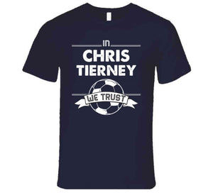 Chris Tierney We Trust New England Soccer T Shirt