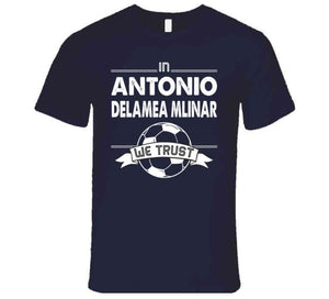 Antonio Delamea Mlinar We Trust New England Soccer T Shirt