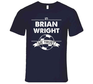 Brian Wright We Trust New England Soccer T Shirt