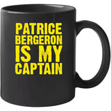 Patrice Bergeron Is My Captain Boston Hockey Fan T Shirt
