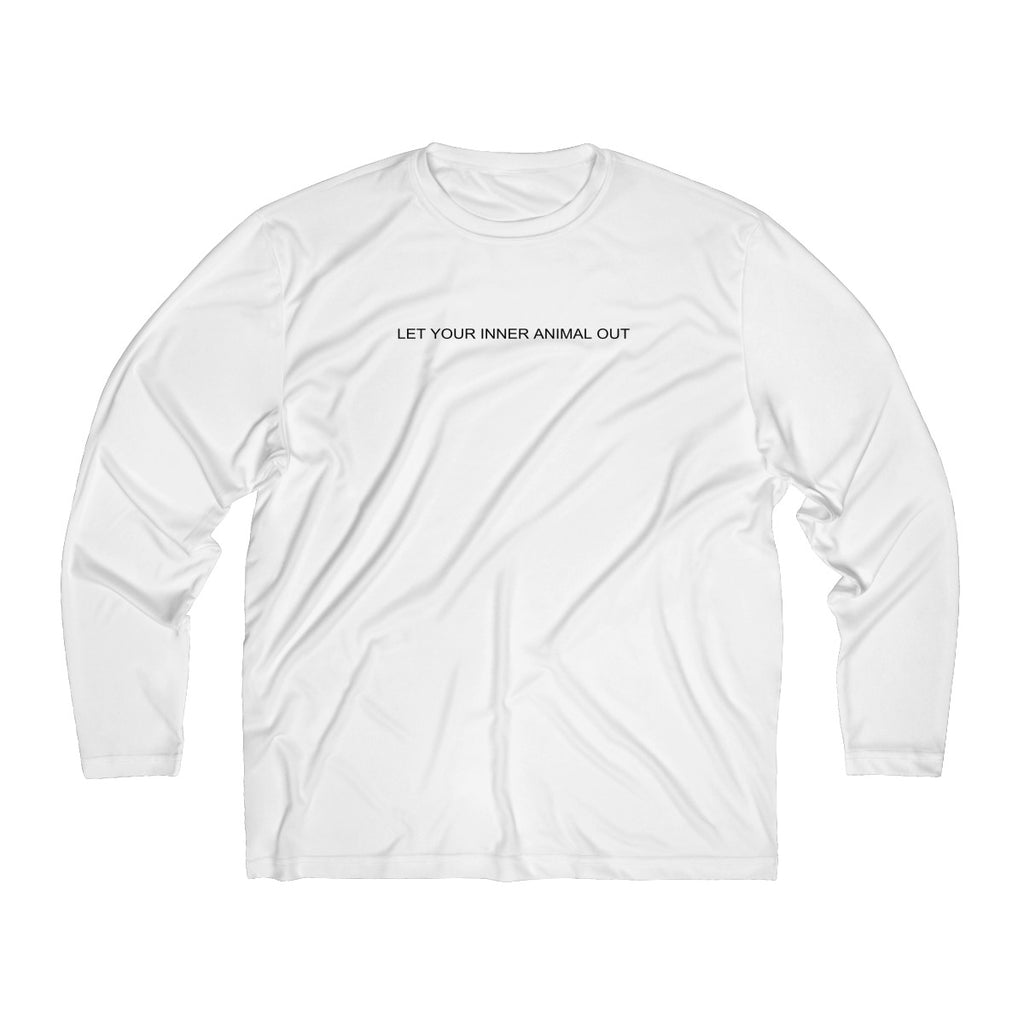 Men's Long Sleeve Moisture Absorbing Tee- LET YOUR INNER ANIMAL OUT