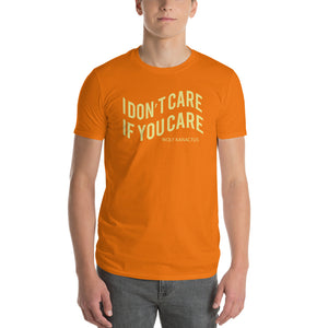 Short-Sleeve T-Shirt- i don't care if you care from Wolf Kanactus - Wolf Kanactus