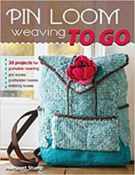 Pin Loom Weaving To Go - Book