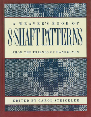 Weaver's Book of 8-Shaft Patterns - Strickler